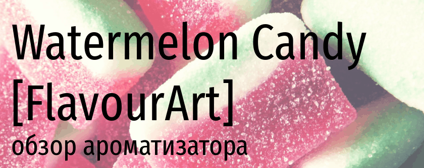 FA Watermelon Candy flavourart